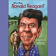 Who Was Ronald Reagan? (       UNABRIDGED) by Joyce Milton Narrated by Kevin Pariseau