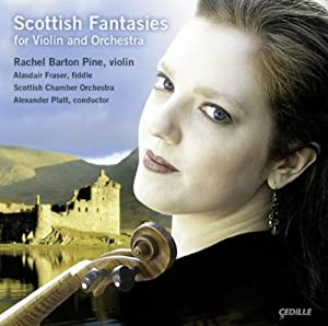 Scottish Fantasies for Violin and Orchestra with Rachel Pine (2 CDs)