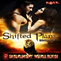 Shifted Plans: ROAR, Book 5, Shifter U #1 Audiobook by Brandy Walker Narrated by Annika Hart