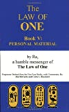 The Law of One Book V: Personal MaterialÐFragments Omitted from the First Four Books (Law of One)