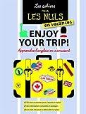 Enjoy your trip ! : Apprendre l'anglais en s'amusant...