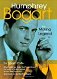img - for Humphrey Bogart: The Making of a Legend book / textbook / text book