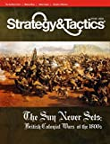 DG: Strategy & Tactics Magazine #274, with Sun Never Sets v.2, British Colonial Wars of the 1800s, Board Game