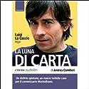 La Luna Di Carta Audiobook by Andrea Camilleri Narrated by Luigi Lo Cascio