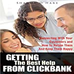 Getting the Best Help from Clickbank: Connecting with Your Customers and How to Retain Them and Keep Them Happy | Shanon O'Hare