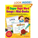 25 Super Sight Word Songs & Mini-Books: Fun Songs Set to Favorite Tunes With Companion Read & Write Mini-Books That Teach Essential Sight Words