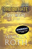 The Initiate: A Divergent Story (Divergent Series) (English Edition)