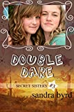 Secret Sisters #3: Double Dare