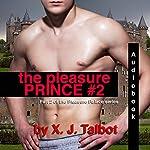 The Pleasure Prince 2: The Pleasure Palace Series, Book 2 | X. J. Talbot