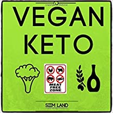 Vegan Keto: The Vegan Ketogenic Diet for Rapid Fat Loss Audiobook by Siim Land Narrated by Siim Land