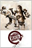 img - for Complete Zombies Vs. Robots [Paperback] [2008] (Author) Chris Ryall, Ashley Wood book / textbook / text book
