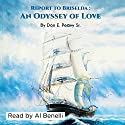 Report to Briselda: An Odyssey of Love Audiobook by Don E. Peavy Sr. Narrated by A. T. Al Benelli
