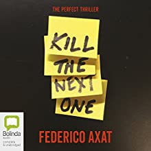 Kill the Next One Audiobook by Federico Axat Narrated by Maxwell Hamilton