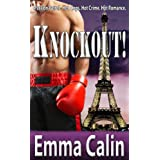 Knockout! A Passionate Police Romance (Passion Patrol - Hot Cops. Hot Crime. Hot Romance.)by Emma Calin