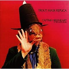 Trout Mask Replica: Captain Beefheart