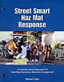 img - for Street smart haz mat response: A common-sense approach to handling hazardous materials emergencies book / textbook / text book