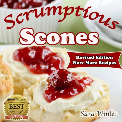 Scones (Scrumptious Scones, Simply the Best Scone Recipes Book 1) by Sara Winlet