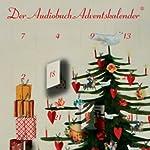Der Audiobuch-Adventskalender. Es war zur lieben Weihnachtszeit | Charles Dickens,Hans Christian Andersen,Christian Morgenstern