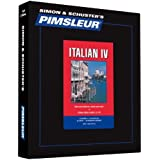 Pimsleur Italian Level 4 CD: Learn to Speak and Understand Italian with Pimsleur Language Programs