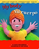 My Body / Mi cuerpo (English and Spanish Foundations Series) (Bilingual) (Dual Language) (Pre-K and Kindergarten)
