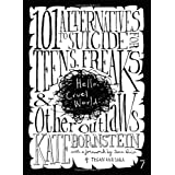 Hello Cruel World: 101 Alternatives to Suicide for Teens, Freaks and Other Outlaws ~ Kate Bornstein