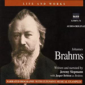 Life & Works - Johannes Brahms | [Jeremy Siepmann]