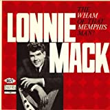 The Wham of That Memphis Man! ~ Lonnie Mack