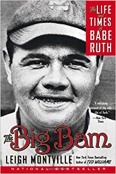 The Big Bam: The Life and Times of Babe Ruth Paperback – May 1, 2007