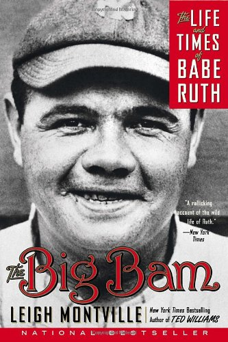 The Big Bam: The Life and Times of Babe Ruth: Leigh Montville: 9780767919715: Amazon.com: Books