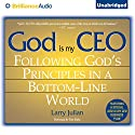 God Is My CEO: Following God's Principles in a Bottom-Line World Audiobook by Larry Julian Narrated by Tom Parks