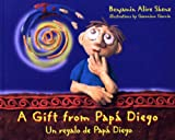 img - for A Gift from Pap  Diego / Un regalo de pap  Diego book / textbook / text book