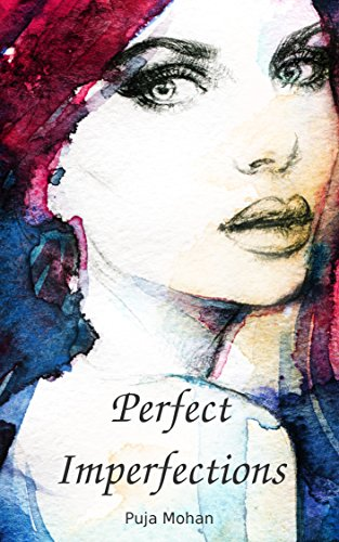 Perfect Imperfections by Puja Mohan