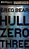 Greg Bear Hull Zero Three