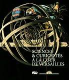 echange, troc sous la direction de Béatrix Saule, Collectif - Sciences et curiosités à la cour de Versailles