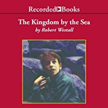 The Kingdom by the Sea (       UNABRIDGED) by Robert Westall Narrated by Ron Keith