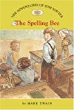 The Adventures of Tom Sawyer #4: The Spelling Bee (Easy Reader Classics) (No. 4)