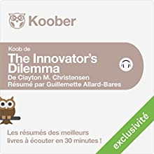Résumé : The Innovator's Dilemma de Clayton M. Christensen Audiobook by Guillemette Allard-Bares Narrated by Alexandre Donders