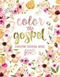 Color The Gospel: Inspired To Grace: Christian Coloring Books: A Scripture Coloring Book for Adults & Teens (Bible Verse Coloring) (Volume 3)