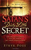 Satans Dirty Little Secret: The Two Demon Spirits That All Demons Get Their Strength From
