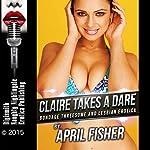 Claire Takes a Dare: Bondage Threesome and Lesbian Erotica | April Fisher