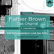 Die Schauspielerin und das Alibi (Father Brown - Das Original 37) | Gilbert Keith Chesterton