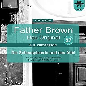 Die Schauspielerin und das Alibi (Father Brown - Das Original 37) Hörbuch