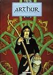 Arthur, une �pop�e celtique, tome 1 :...