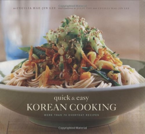 Quick and Easy Korean Cooking (Gourmet Cook Book Club Selection) by Cecilia Hae-Jin Lee