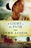 A Light to My Path (Refiners Fire Book #3) (Refiners Fire)