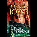 Dark Embrace (       UNABRIDGED) by Brenda Joyce Narrated by Jennifer van Dyck