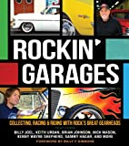 img - for Rockin' Garages: Collecting, Racing & Riding with Rock's Great Gearheads book / textbook / text book