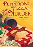 Pepperoni Pizza Can Be Murder (Pizza Lover's Mysteries)