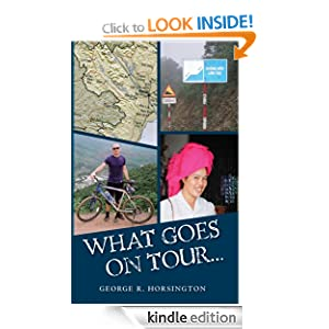 what goes on tour stays on tour ebook mr george r horsington kindle store. Black Bedroom Furniture Sets. Home Design Ideas
