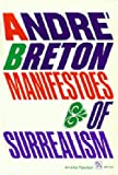 Manifestoes of Surrealism (Ann Arbor Paperbacks) (0472061828) by Andre Breton